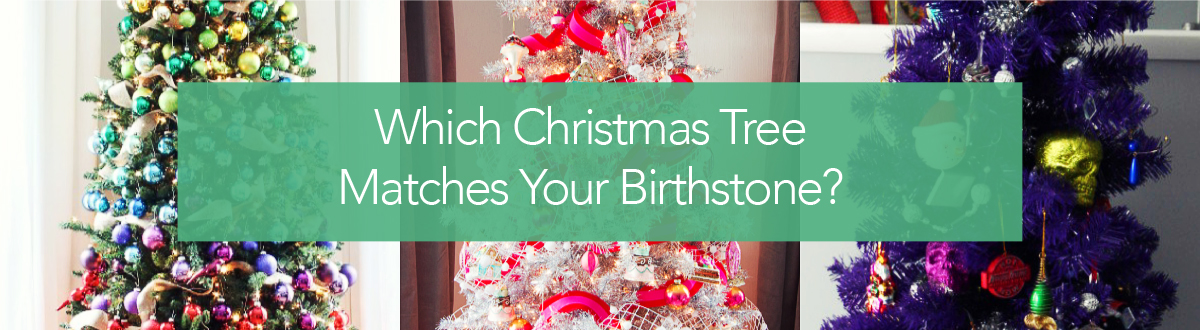 Which Christmas Tree Matches Your Birthstone?